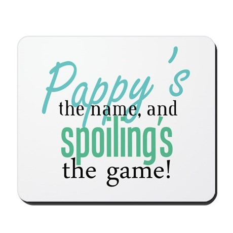 Pappy's the Name, and Spoiling's the Game! Mousepa