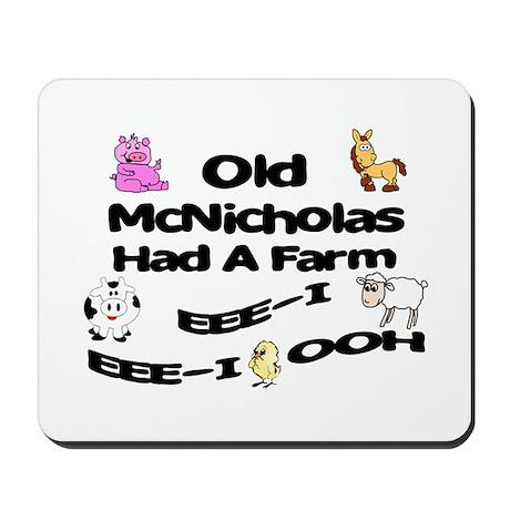 Old McNicholas Had a Farm Mousepad