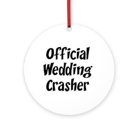 Wedding Crasher Ornament (Round)