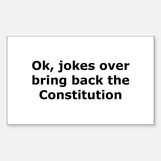 Bring back the constitution Rectangle Decal