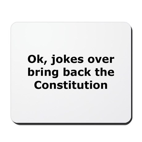 Bring back the constitution Mousepad