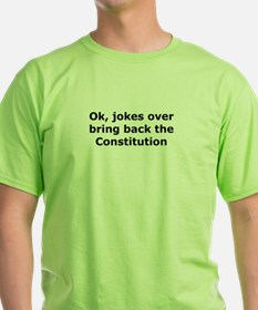Bring back the constitution T-Shirt