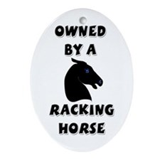 Owned by a Racking Horse Keepsake (Oval)