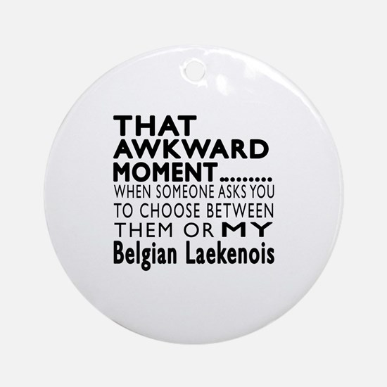 Awkward Belgian Laekenois Dog Desig Round Ornament