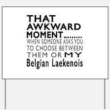 Awkward Belgian Laekenois Dog Designs Yard Sign