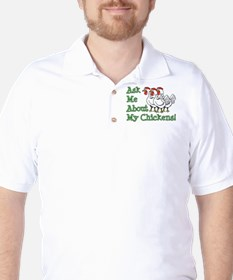 Ask About My Chickens T-Shirt