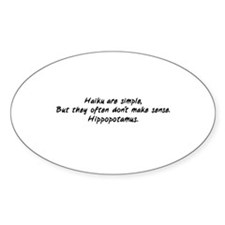 Haiku are Simple, But They Of Oval Decal