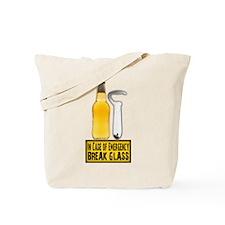 In Case of Emergency Break Gl Tote Bag