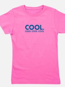 Cool. Cool Cool Cool Girl's Tee
