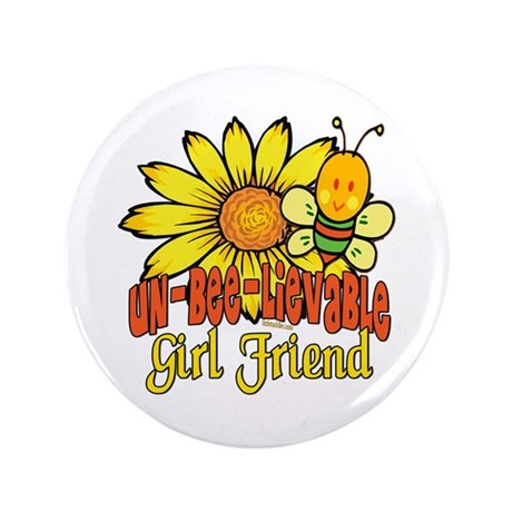 "Unbelievable Girl Friend 3.5"" Button (100 pack)"