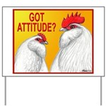 Got Attitude? Yard Sign