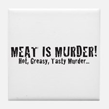 Meat Is Murder! Hot, Greasy,  Tile Coaster