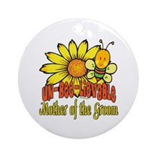 Unbelievable Mother of the Groom Ornament (Round)