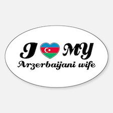 I love my Azerbaijani wife Oval Decal