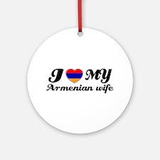I love my Armenian wife Ornament (Round)