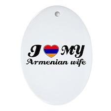 I love my Armenian wife Oval Ornament
