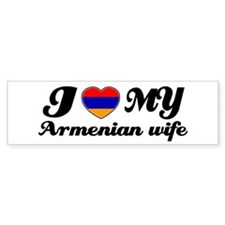 I love my Armenian wife Bumper Bumper Sticker
