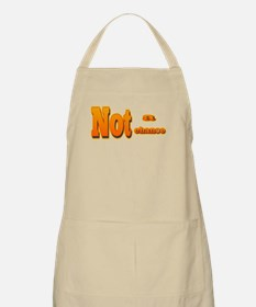 Not a Chance BBQ Apron