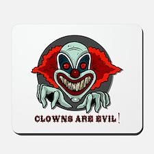 Clowns are Evil Mousepad
