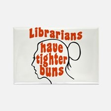 Librarians Have Tighter Buns Rectangle Magnet