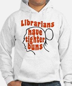 Librarians Have Tighter Buns Hoodie