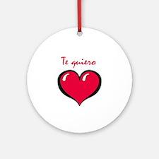 Te quiero Ornament (Round)
