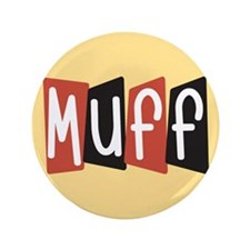 "Muff 3.5"" Button"