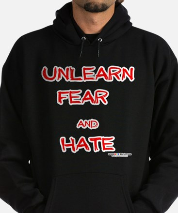 Unlearn Fear and Hate Hoody