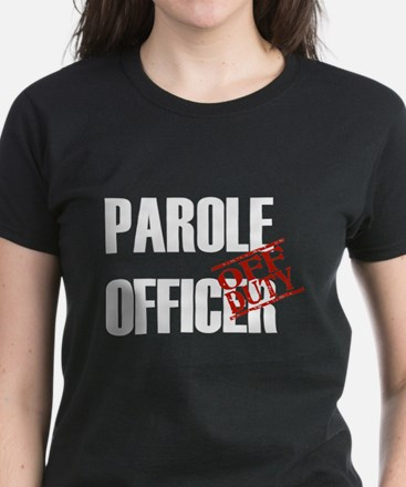 Off Duty Parole Officer Tee