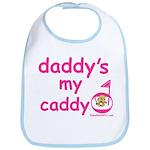 Daddy's My Caddy Bib