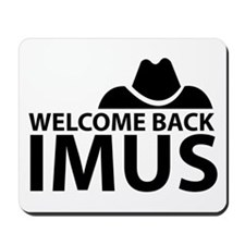 Welcome Back Imus Mousepad