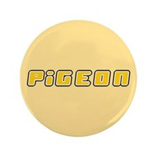 "Pigeon 3.5"" Button"