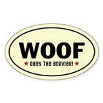 WOOF - Obey the Bouvier! Oval dog Sticker