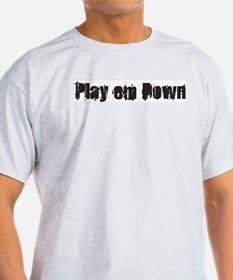 Play em down T-Shirt