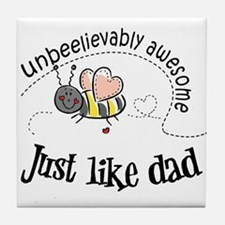 Unbeelievably awesome like Dad Tile Coaster