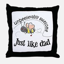 Unbeelievably awesome like Dad Throw Pillow
