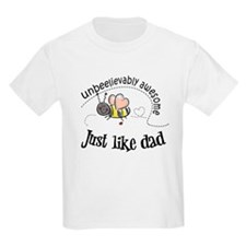 Unbeelievably awesome like Dad T-Shirt