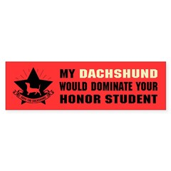 Dachshund Honor Student Domination Bumper Sticker
