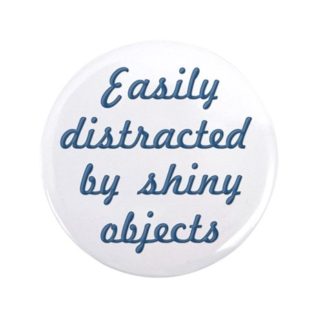 """Shiny Objects 3.5"""" Button"""