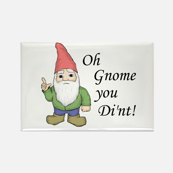 Oh Gnome You Di'nt! Rectangle Magnet
