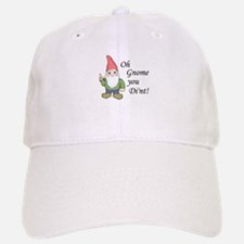 Oh Gnome You Di'nt! Baseball Baseball Cap