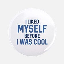 """I Liked Myself 3.5"""" Button"""