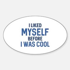 I Liked Myself Sticker (Oval)