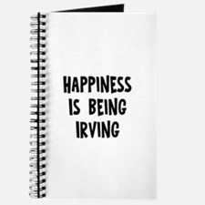 Happiness is being Irving Journal