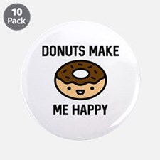 "Donuts Make Me Happy 3.5"" Button (10 pack)"