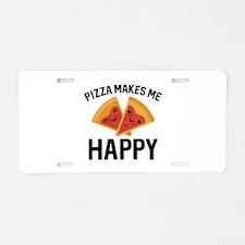 Pizza Makes Me Happy Aluminum License Plate