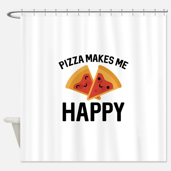 Pizza Makes Me Happy Shower Curtain