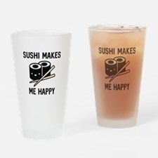 Sushi Makes Me Happy Drinking Glass