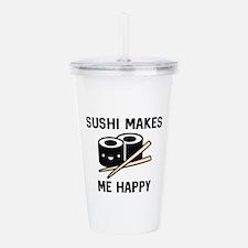 Sushi Makes Me Happy Acrylic Double-wall Tumbler