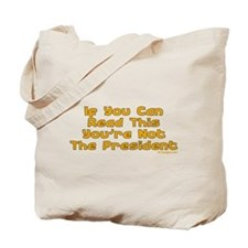 Your Not The Pres Tote Bag